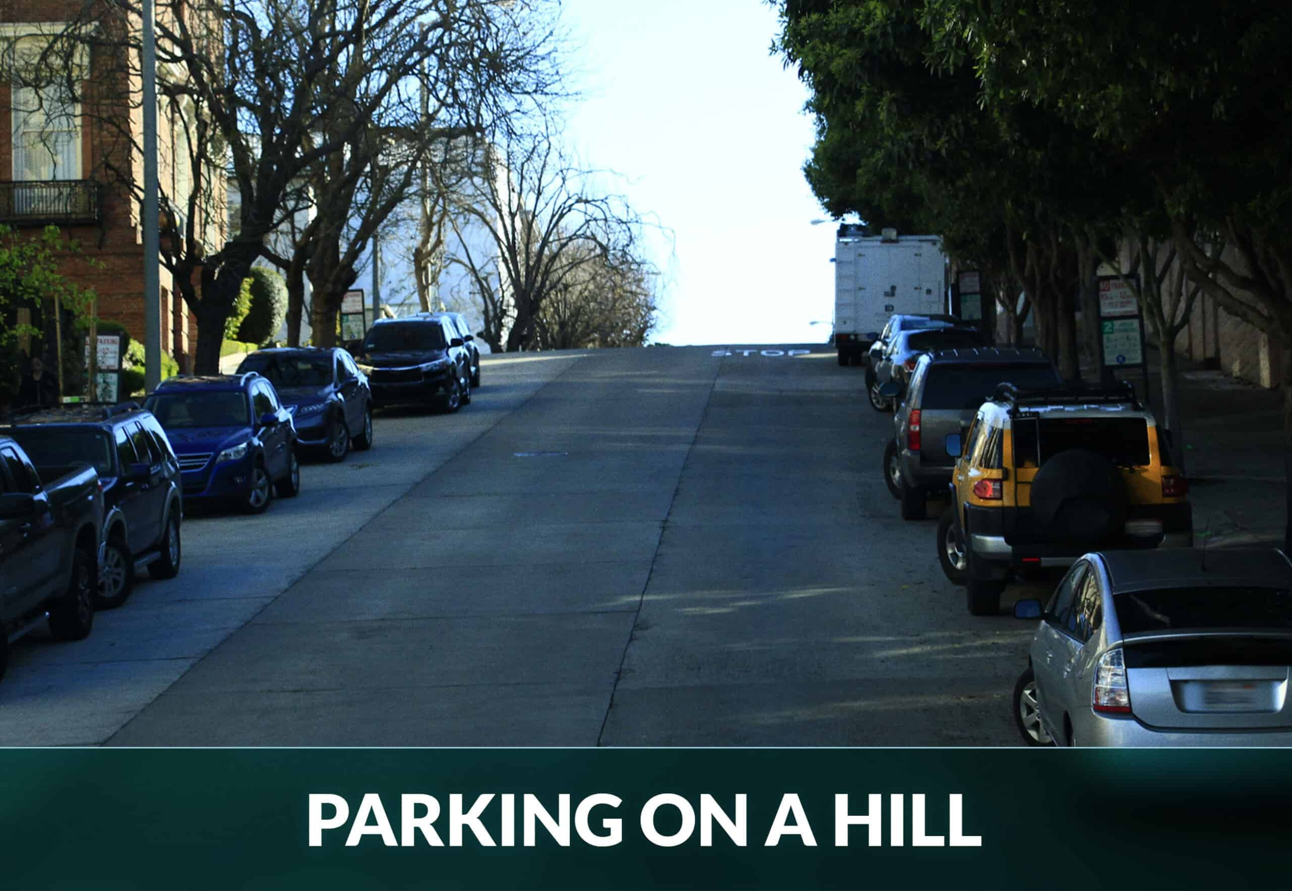 PARKING ON A HILL. UPHILL AND DOWNHILL