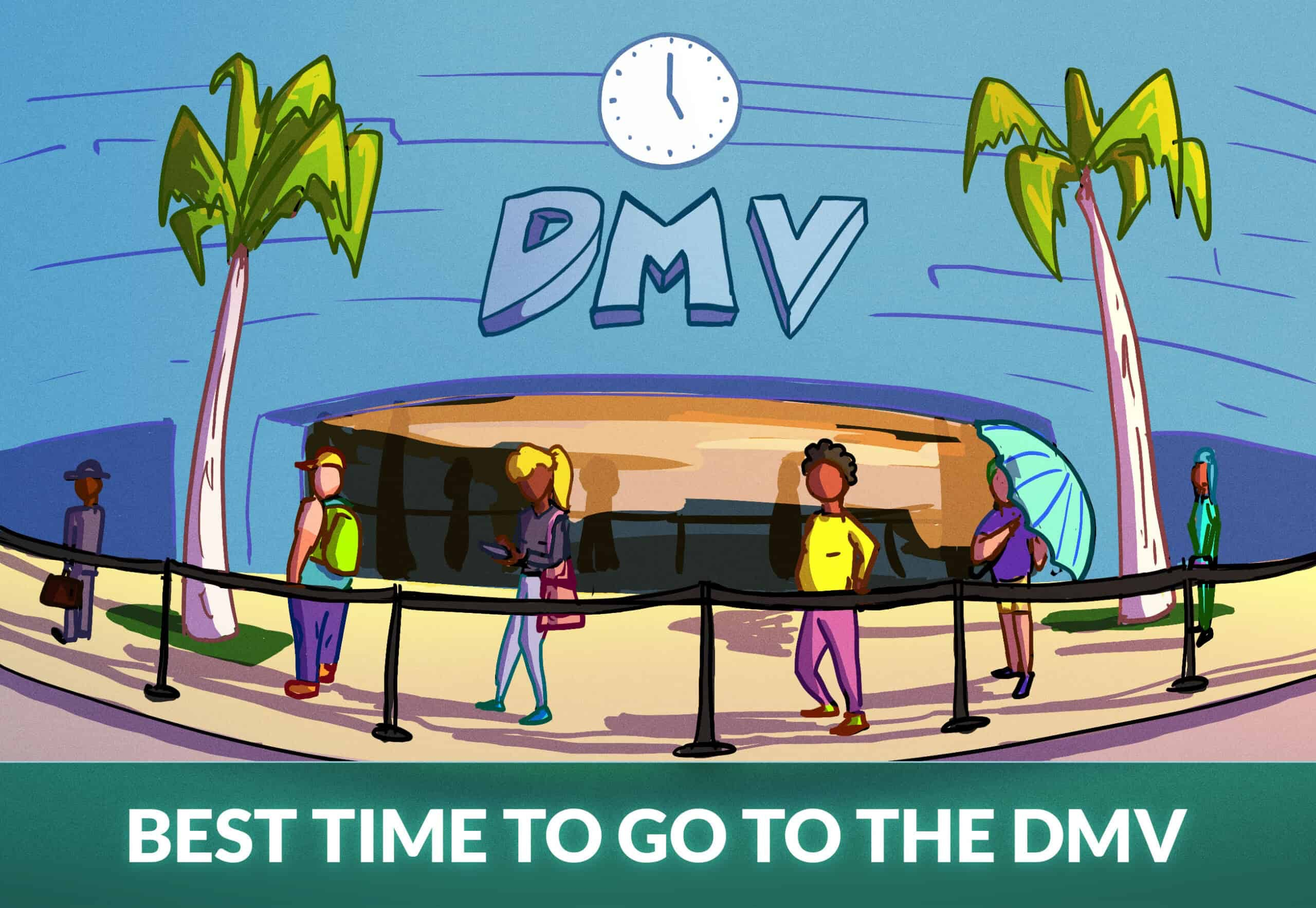 BEST TIME TO GO TO THE DMV