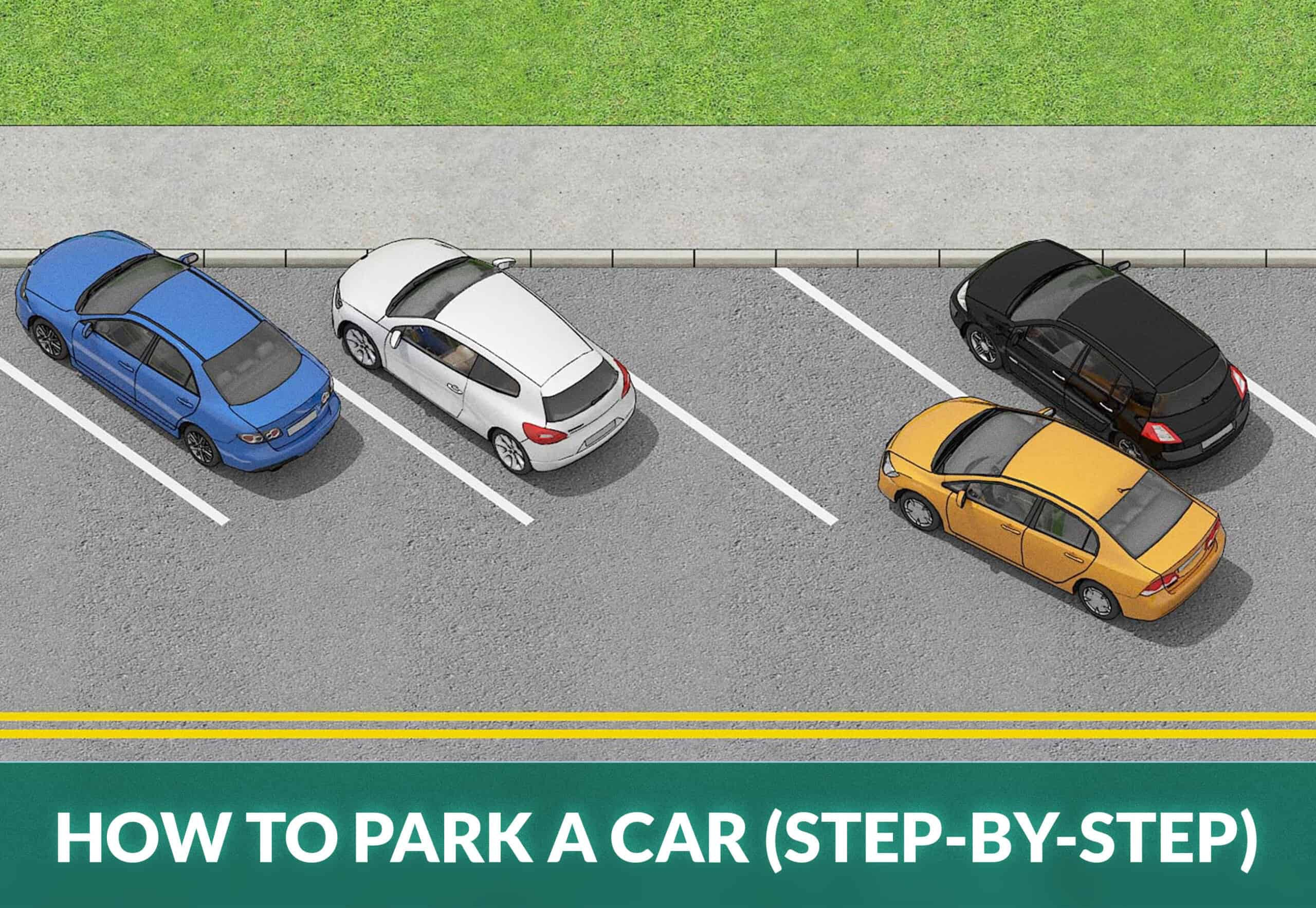HOW TO PARK A CAR (STEP-BY-STEP)