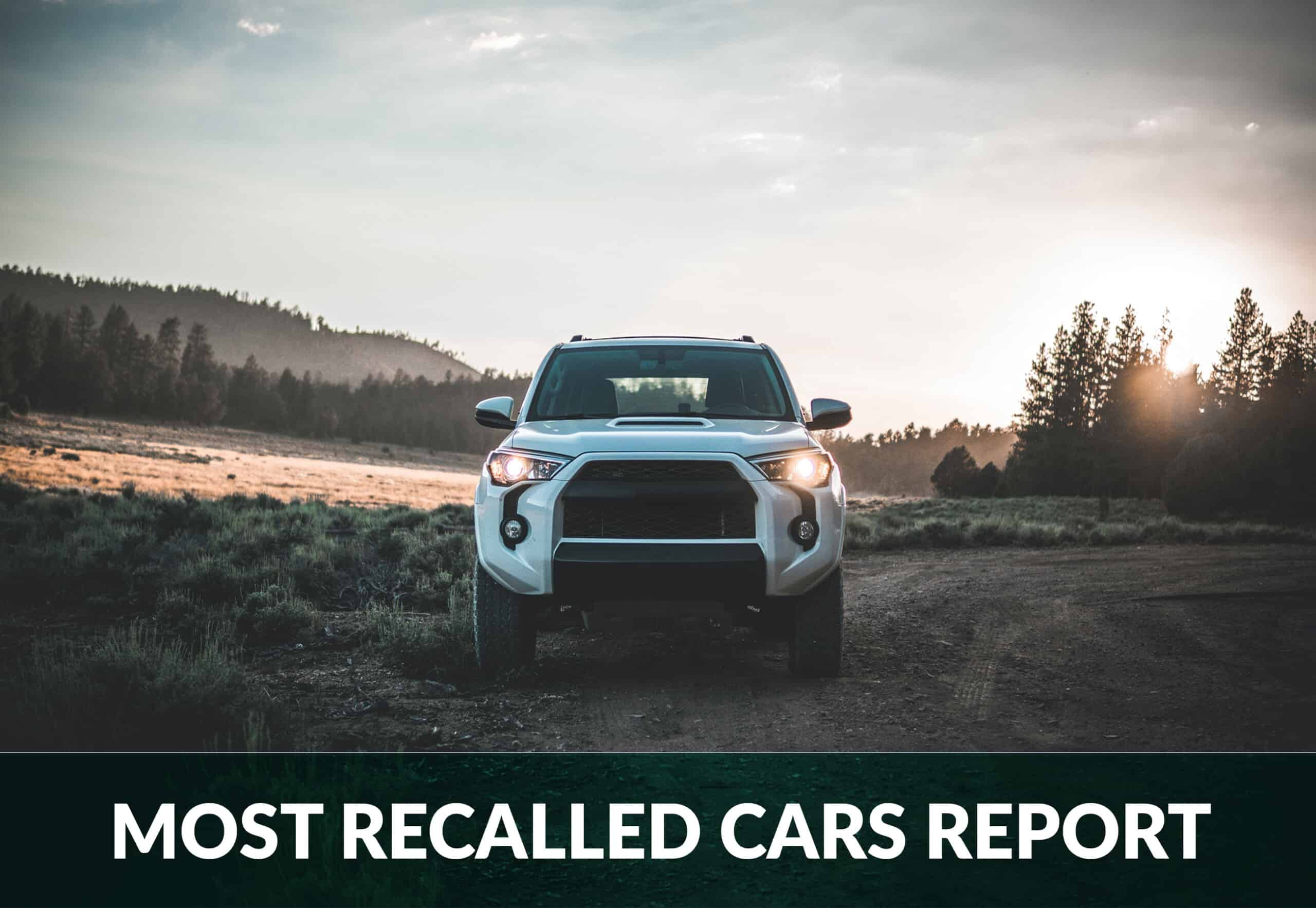 most recalled cars report